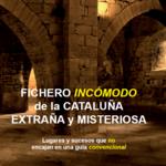 Fichero incómodo de la Cataluña extraña y misteriosa. Autor: Miguel G. Aracil